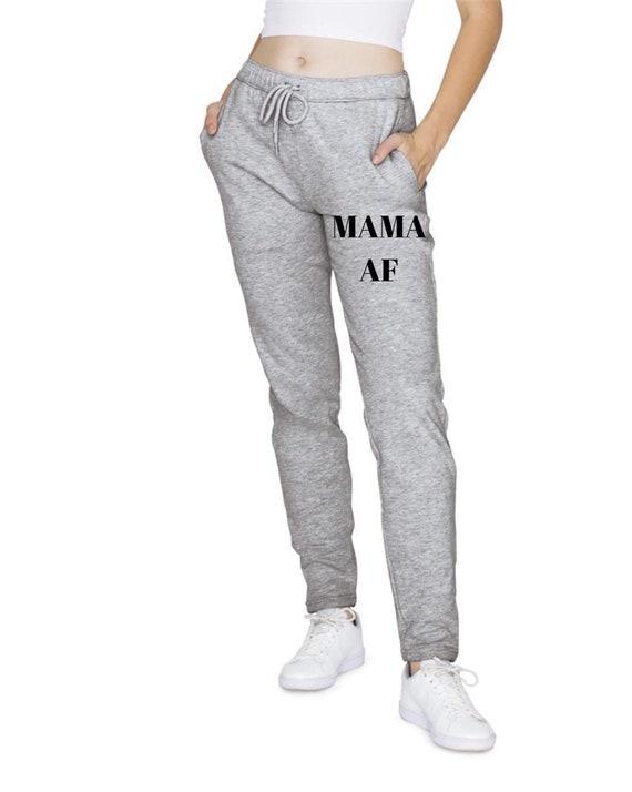 Mama AF Joggers | Sweats