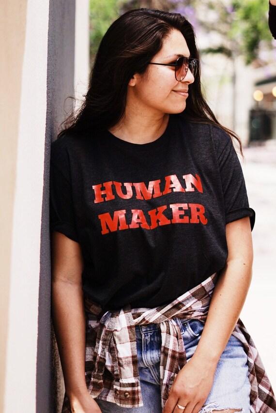 Human Maker  tee | human creator  tee | unisex tee | mom tee | LBSMAMAS