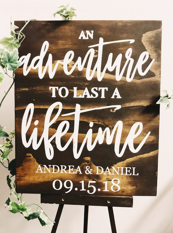 An adventure to last a lifetime wedding sign
