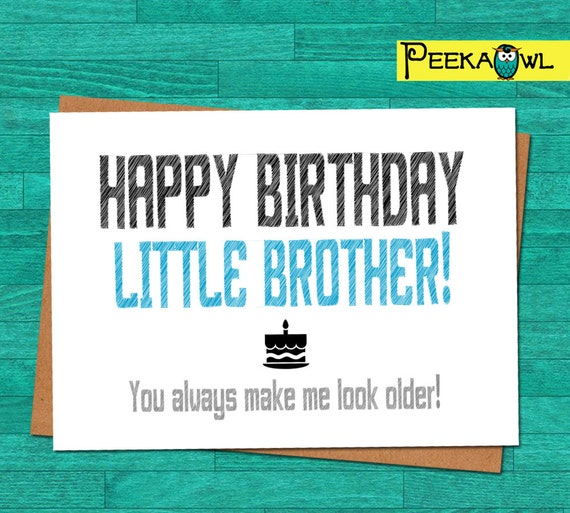 Instant Download Funny Birthday Card Little Brother Birthday Etsy