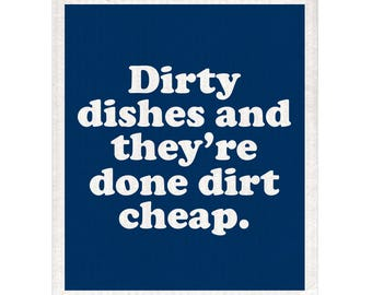 Dirty Dishes And They're Done Dirt Cheap Dishcloth