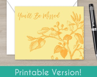 You'll Be Missed Greeting Card - Instantly Download and Print!