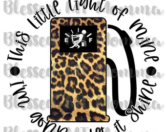 This Little Light of Mine I/'m Going to Let it Shine Low Fuel Cheetah Leopard Empty Gas Sublimation Transfer Ready to Press