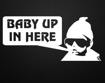 Baby up in here decal! Baby on board, newborn, car sticker......Cool!