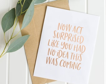 Bridesmaid Card | Now Act Surprised Like You Had No Idea This Was Coming | Funny Bridesmaid Proposal Cards | Will You Be My Bridesmaid Cards