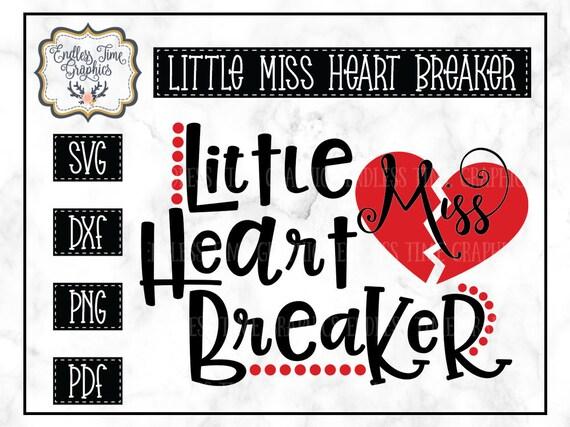 Little Miss Heart Breaker Svg Valentine Svg Svg Cut File Etsy