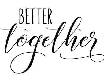 "Magnolia Design Co-Better Together-Reusable Adhesive Silkscreen Stencil 5""X7""-Chalk Art DIY"