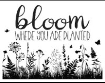 "Magnolia Design Co-Bloom Where You Are Planted-Reusable Adhesive Silkscreen Stencil 8.5"" x 11""-Chalk Art DIY"