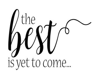 """Magnolia Design Co-Best is yet to come-Reusable Adhesive Silkscreen Stencil 5""""X7""""-Chalk Art DIY"""