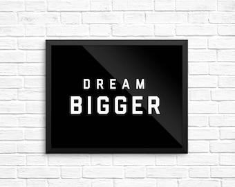 Nursery Decor, Dream Bigger Poster, Print, Wall Art, Home Decor, Housewarming Gift, Gift for Her, Of the Town, Black, Black and White Art