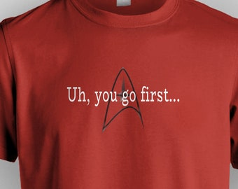 """Star Trek - Red Shirt - """"Uh, You Go First ...""""   (Always Free Shipping!)"""