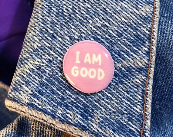 I AM GOOD Pin