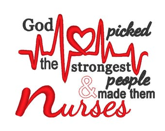 God picked the strongest people and made them NURSES Embroidery Design, Heartbeat Embroidery Design, Nurse Embroidery Design 4x4 5x7 6x10
