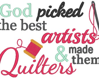 Quilters Embroidery God picked the best Artists and made them Quilters Embroidery Design, 5x7 6x10
