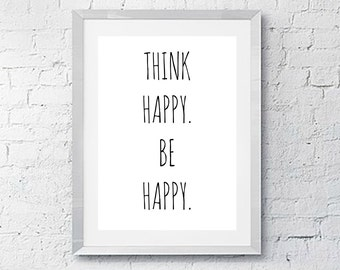 Think Happy Be Happy, Printable Wall Art Sign, Instant Download, 8x10
