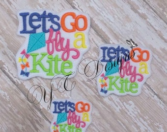 b8dd9689690ad Let's Go fly a Kite Feltie Wordie Feltie EMBROIDERY FILE