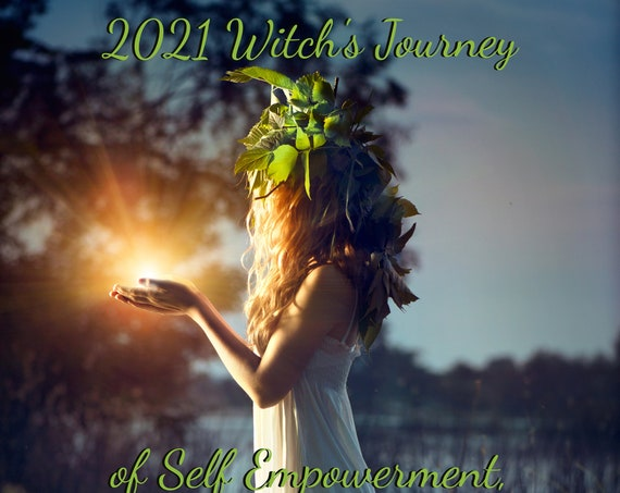2021 Witch's Journey of Self Empowerment, Love and Freedom