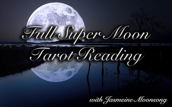 Full Super Moon Tarot Reading