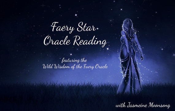 NEW!! Faery Star Oracle Reading featuring the Wild Wisdom of the Faery Oracle