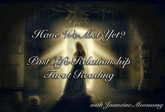Have We Met Yet? Past Life Relationship Tarot Reading