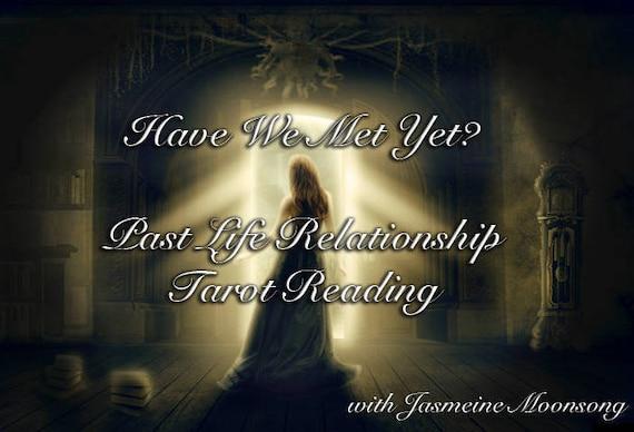 Have We Met Yet? Past Life Relationship Tarot Reading