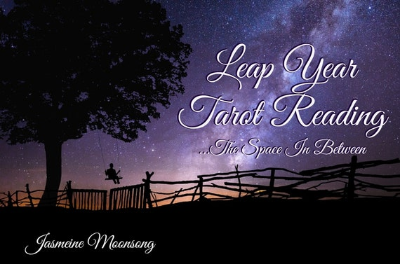 Leap Year Tarot Reading - The Space In Between...