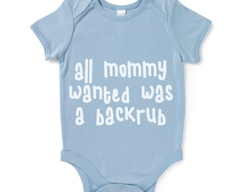 All Mommy Wanted Was A Backrub Funny Slogan Baby Grow Humour Gift Present Baby Shower Birthday