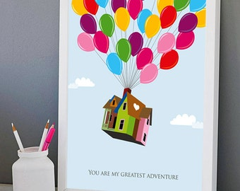 Up inspired Printable poster, you are my greatest adventure, Movie quote Balloons house, Graphic Design Print wall Art Gift Disney download