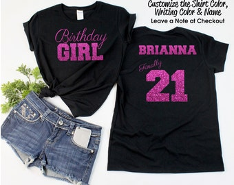 Birthday Girl Finally 21 Shirt - Personalize the Name & Colors - All Glitter Option - Birthday Party Shirt - Gifts for a 21st Birthday