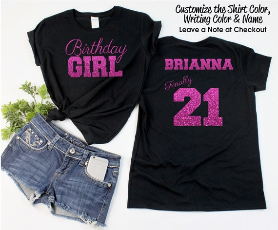Birthday Girl Finally 21 Shirt Personalize The Name Colors Etsy