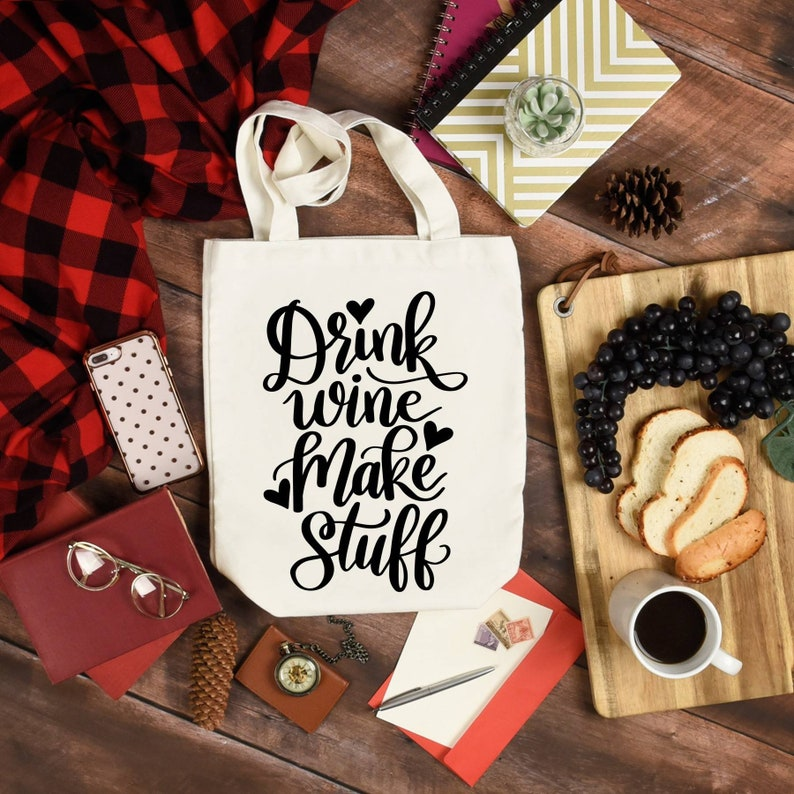 Crafter Tote Bag Drink Wine and Make Stuff