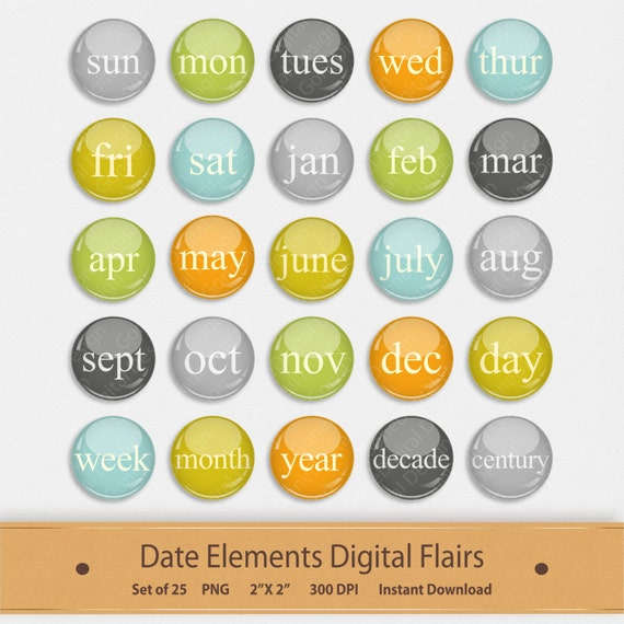 Date Elements Digital Flairs Clipart Day Month Week Year Scrapbook Buttons Brads Badge Graphics Everyday Embellishments Memory Keeping By Gonedigital Design Catch My Party