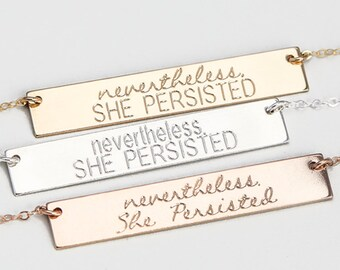 Nevertheless She Persisted Necklace • Nevertheless Bar Necklace • Sterling Silver, Gold Filled Rose Gold Filled Chain