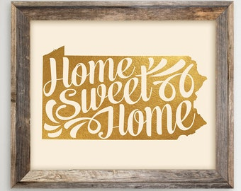 Pennsylvania Printable • Home Sweet Home PA State Print • Faux Gold Foil Pennsylvania Art •PA map Art • Instant Download 8 x 10 and 11x14