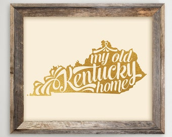 Kentucky Printable •My Old Kentucky Home Instant Download KY State Print Gift •Faux Gold Foil •Kentucky Map Art Typography 8x10 and 11x14
