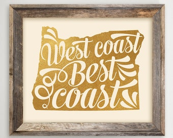 Oregon Printable •West Coast Best Coast •Faux Gold Foil Typography •OR State Art • Instant Download Digital Print 8 x 10 and 11 x 14