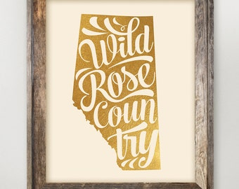 Alberta Printable • Wild Rose Country • Alberta Home • map art • Alberta Typography Print • Faux Gold Foil Province Print 8 x 10 or 11 x 14