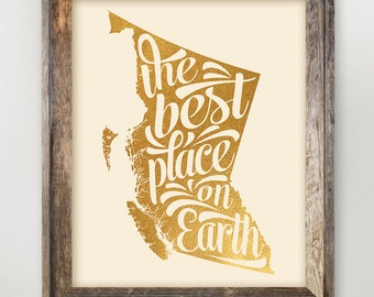 British Columbia Printable • Best Place on Earth • BC Home Province map art • BC Typography Print • Faux Gold Foil Province Print 8x10 11x14