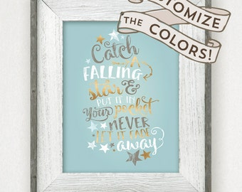 Catch a Falling Star and Put it in your Pocket • Customizable Colors Nursery Lyrics quote • Never let it fade away Printable •Baby Room Art