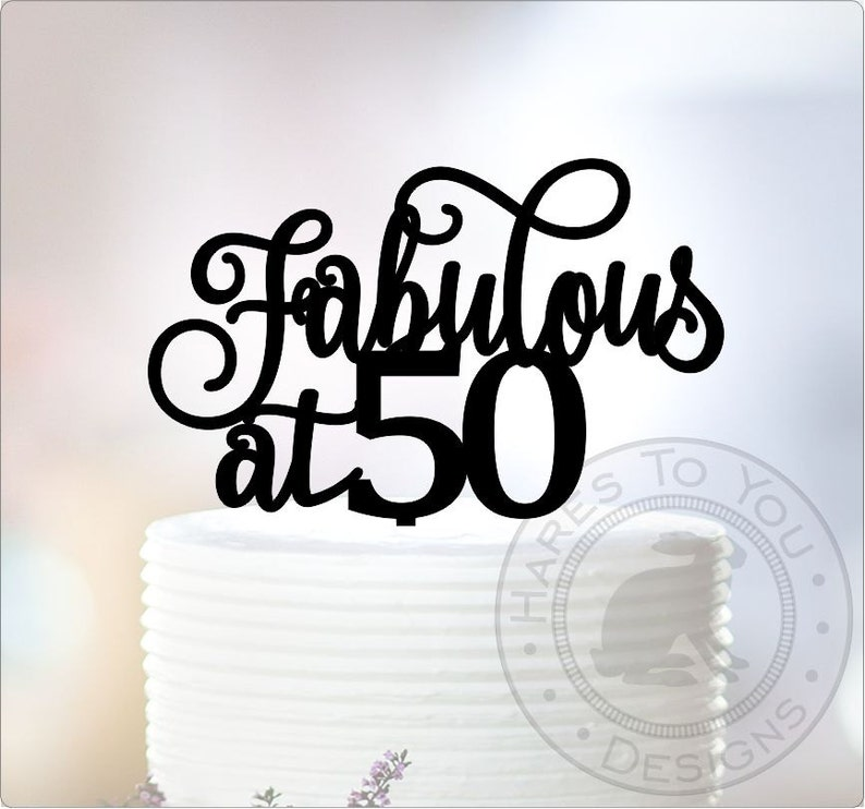 Fabulous At Fifty 50 Cake Topper 71 250 50th