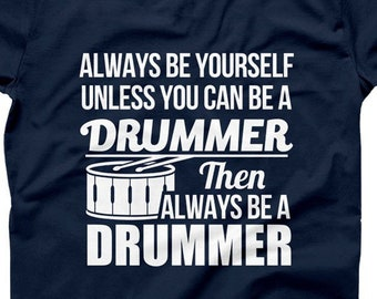 9bc3c0c7a1 Funny Musician Shirt Drumming Tshirts Drummer Humor Music Jokes Drummer  Gifts Shirts for Band Rocker Shirts Always Be a Drummer - ILA-68