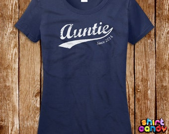 efbfee20 Auntie Since Tshirt Personalized Year Aunt Gift For Her Custom Mom Best  Niece Ever Birthday Gift For Her Tee Shirt Cool Fun Wife Expecting