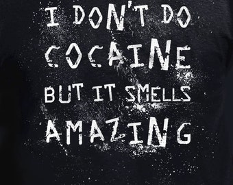 8de80ae8 I Hate Cocaine T shirt Funny Blow Mature Drug Party Club EDM Tee College Fun  Gift Drinking Clothing University Humor Drunk Coke Caviar Rails