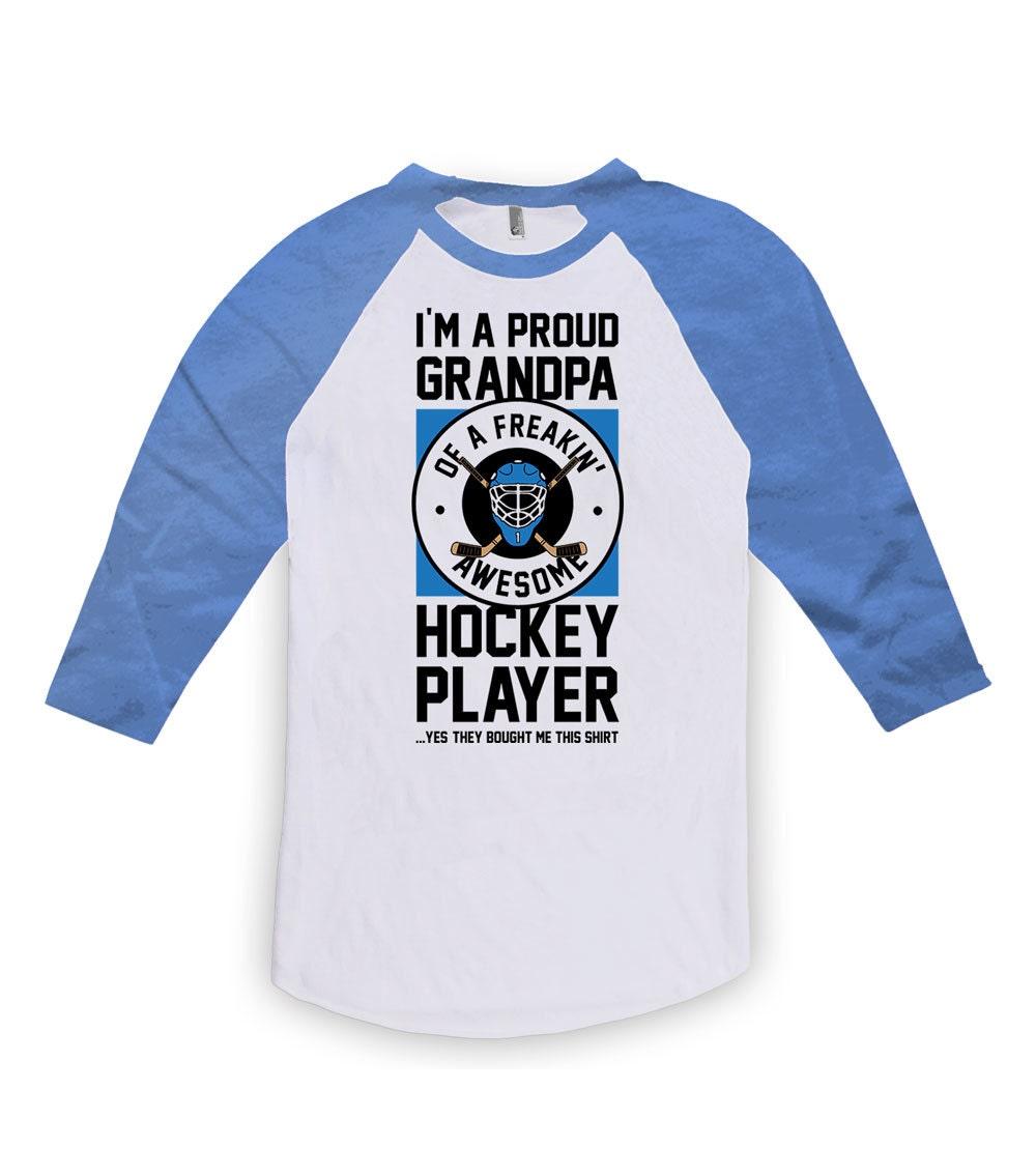 Funny Grandpa Tshirt Grandpa Clothing Im A Proud Grandpa Of A Freakin Awesome Hockey Player Shirt American Apparel Unisex Raglan Dn-522 Unisex Tshirt