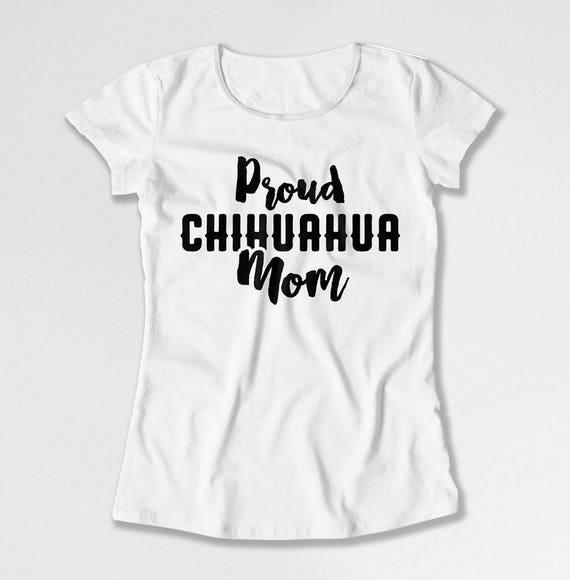 Chihuahua Shirt Hond Moeder T Shirt Hond Minnaar Cadeau Ideeën Voor Haar Mama Tshirt Hond Eigenaar Huisdier Minnaar Trots Chihuahua Moeder Dames Tee