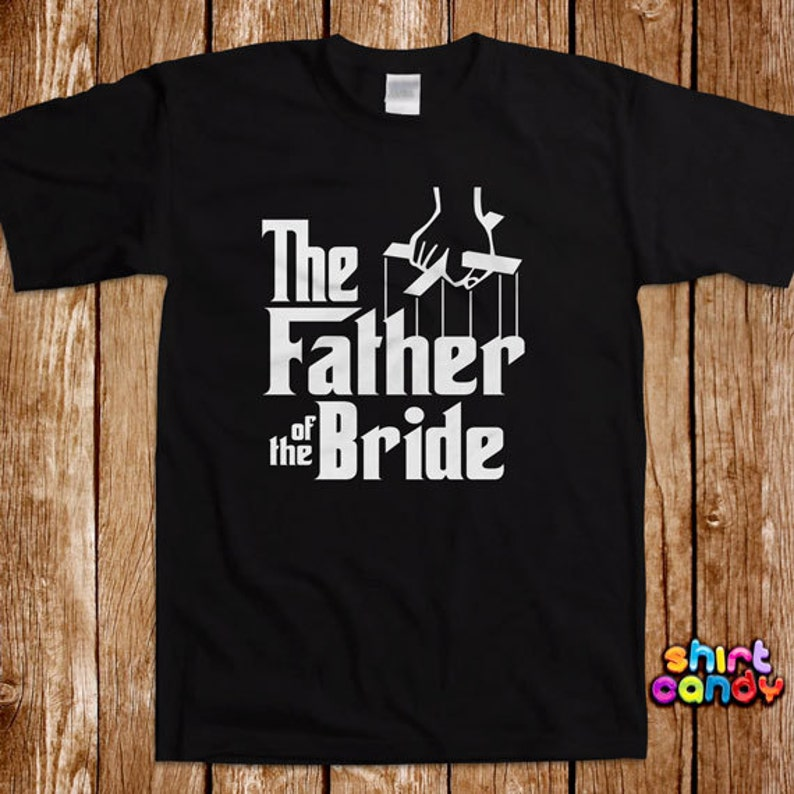 The Father of the Bride T shirt Funny Wedding Party Bachelor image 0