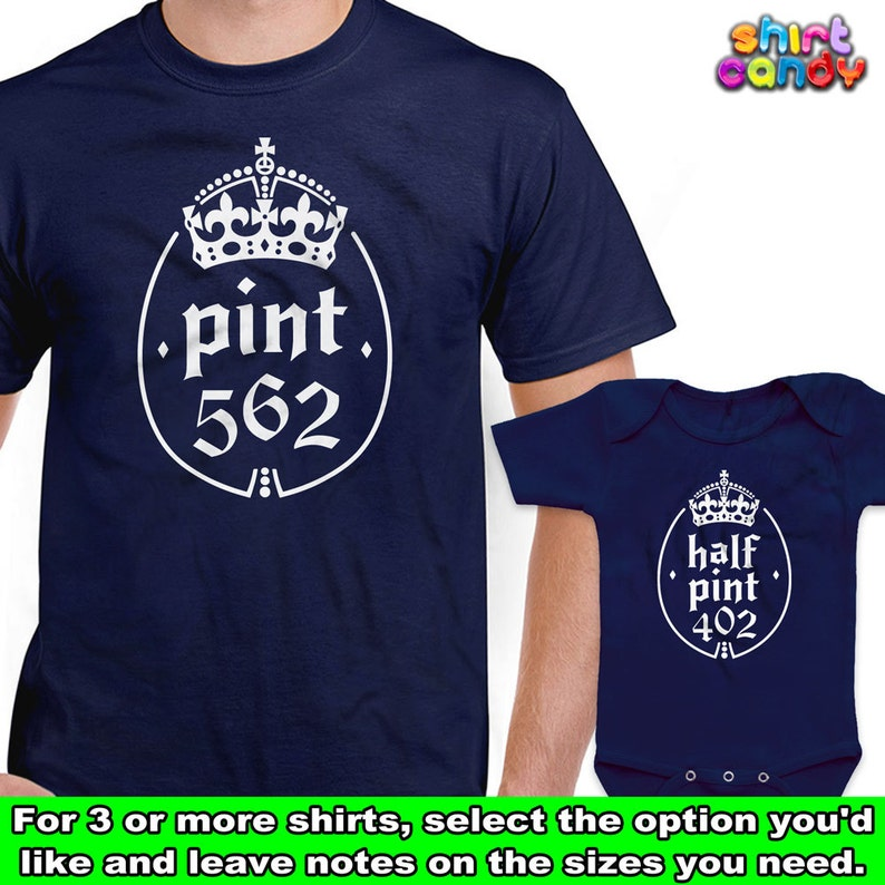 Pint 562 Half Pint 402 Matching Tshirt Set Family Gift For Dad  d5981b34e