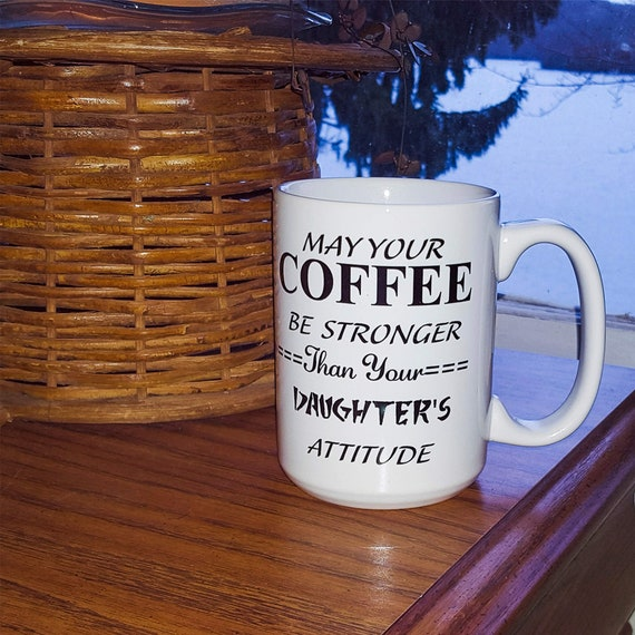 Quoted Ceramic Coffee Mug - Daughters Attitude