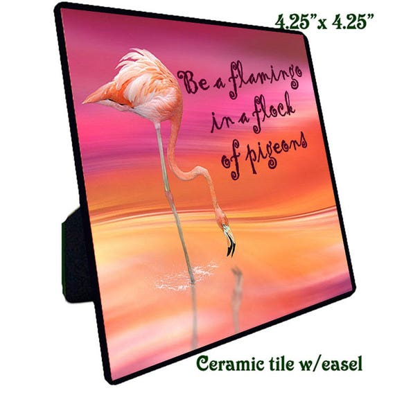 Quotations - Ceramic Tile - Be a Flamingo