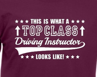 59897e4c This Is What A Top Class Driving Instructor Looks Like T-Shirt Joke Funny  Tshirt Tee Shirt Gift